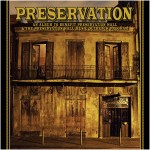 PRESERVATION, AN ALBUM BENEFITING PRESERVATION HALL AND ITS MUSIC OUTREACH PROGRAM