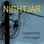 """Album Review: Nightjar, """"Hometown Stranger"""""""