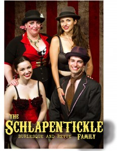 Upcoming Show: The Schlapentickle Family Burlesque & Revue