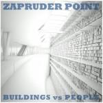 "Zapruder Point, ""Buildings vs People EP"""
